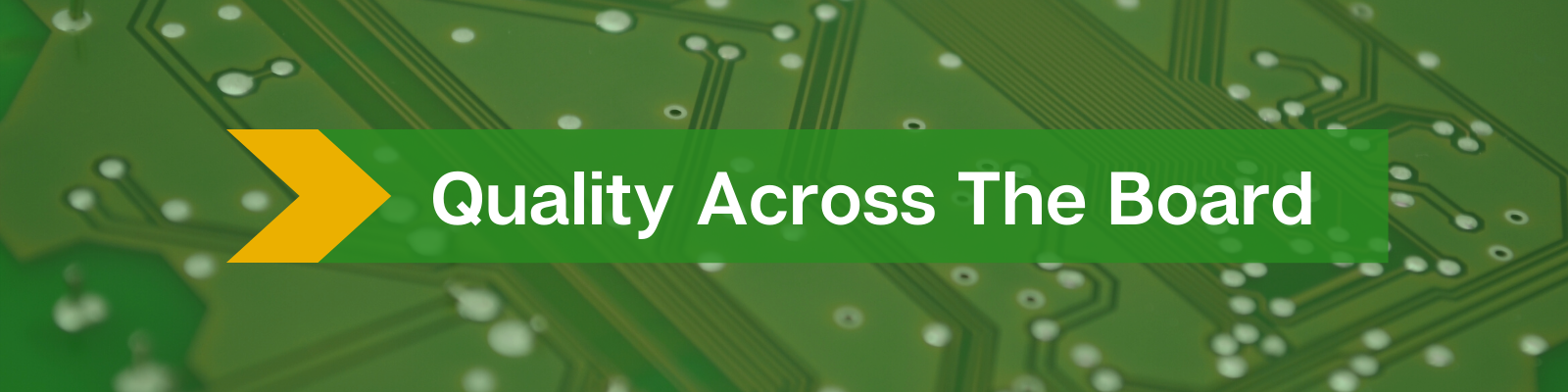 Quality Across The Board - Printed Circuit Board Solutions